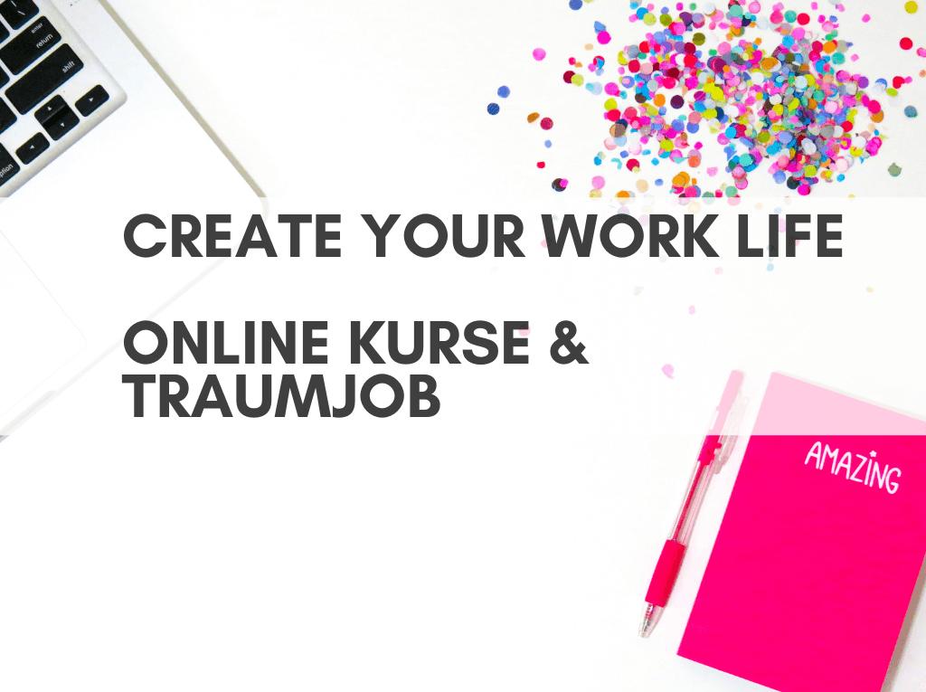 Create Work Life online Kurse und Traumjob